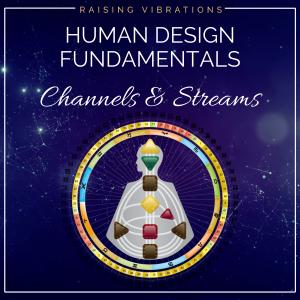 Human Design Channels & Streams