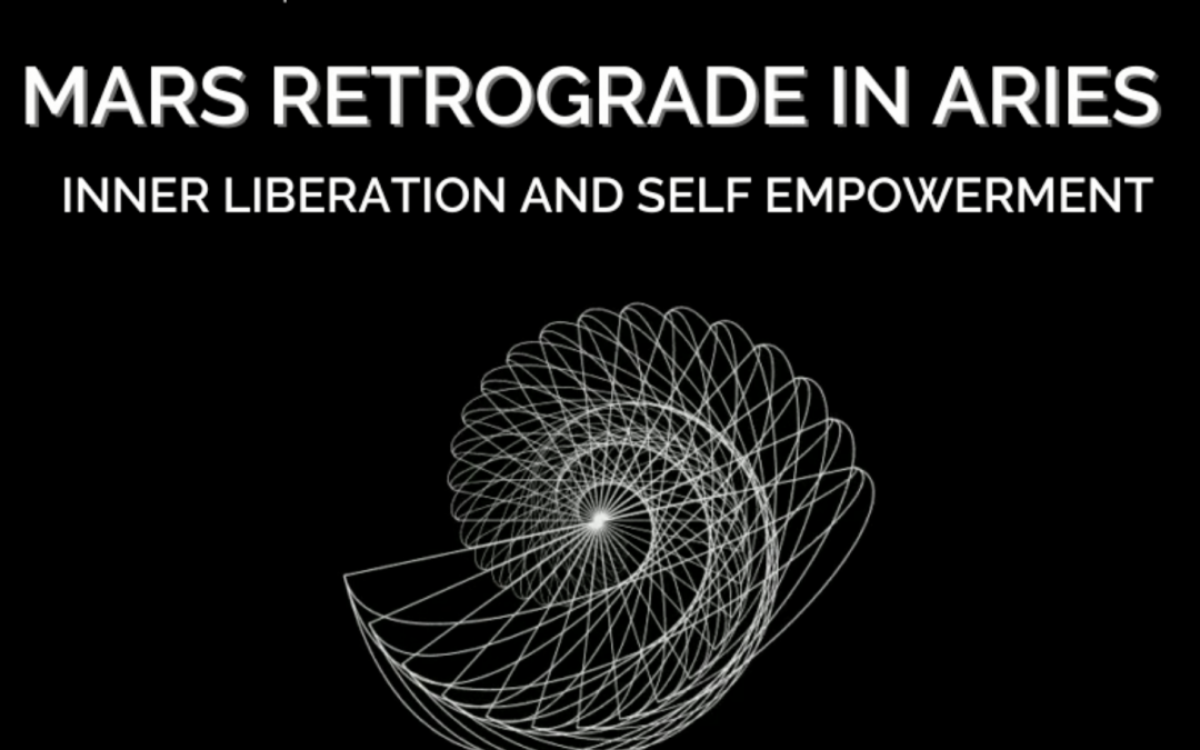 Mars Retrograde in Aries: Inner Liberation & Self-Empowerment